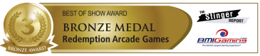 Best Of Show Awards - Bronze Medal - Redemption Arcade Games | BOSA Amusements Awards - Presented by BMIGaming.com / The Stinger Report