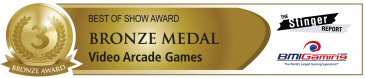 Best Of Show Awards - Bronze Medal - Video Arcade Games | BOSA Amusements Awards - Presented by BMIGaming.com / The Stinger Report