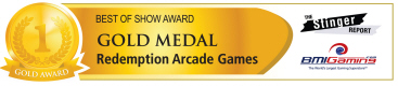 Best Of Show Awards - Gold Medal - Redemption Arcade Games | BOSA Amusements Awards - Presented by BMIGaming.com / The Stinger Report