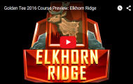 Elkhorn Ridge Golf Course Video - Golden Tee Golf 2016